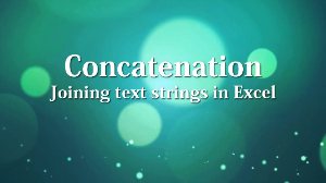 View the Excel 2010 Concatenate screencast.